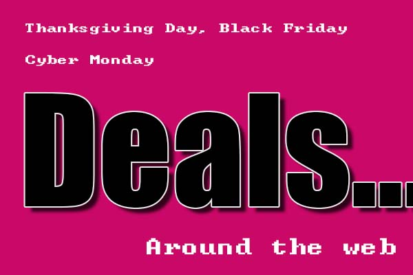 Thanksgiving Day, Black Friday and Cyber Monday Deals