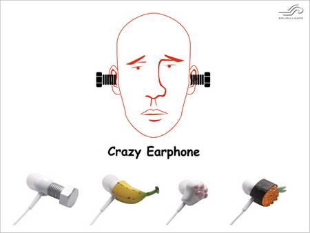 Crazy Earphone, Bit Strange and More Sweet
